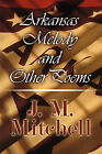 Arkansas Melody and Other Poems by J M Mitchell (Paperback / softback, 2010)