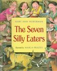 The Seven Silly Eaters by Mary Ann Hoberman (Hardback, 1997)