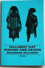 Millinery Hat Making & Design book Victorian Edwardian vtg mourning fashion hats