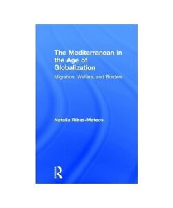 Natalia-Ribas-Mateos-034-the-Mediterranean-in-the-Age-of-Globalization-Migration