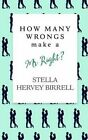 How Many Wrongs Make a MR Right? by Stella Hervey Birrell (Paperback / softback, 2016)