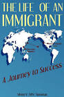 The Life of an Immigrant: A Journey to Success by Silvino Van Simsiman (Paperback / softback, 2011)