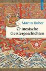 Chinesische Geistergeschichten von Martin Buber (2015, Gebundene Ausgabe)