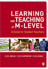 Learning and Teaching at M-level: A Guide for Student Teachers by Simon Hoult, Hazel Bryan, Chris Carpenter (Paperback, 2010)
