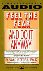 Feel the Fear and Do it Anyway by Susan J. Jeffers (CD-Audio, 2002)