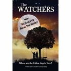 THE Watchers: Who Watches Us From the Moon and Where Did the Fallen Angels Go? by Roger King (Paperback, 2013)