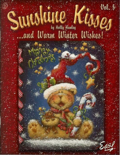 Sunshine Kisses /& Warm Winter Wishes # 6 Holly Hanley Painting Book NEW OOP
