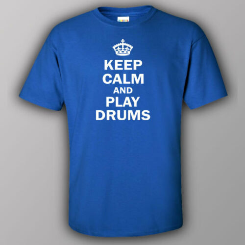 Funny T-shirt KEEP CALM AND PLAY DRUMS