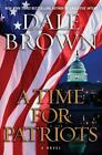 Patrick McLanahan: A Time for Patriots Bk. 17 by Dale Brown (2011, Hardcover)