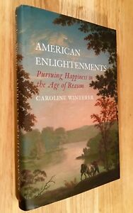 AMERICAN-ENLIGHTENMENTS-Pursuing-Happiness-in-the-Age-of-Reason-HC-DJ-1st-Ed