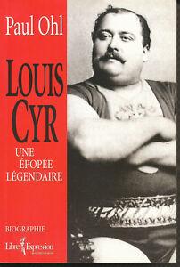 Louis-Cyr-Une-epopee-legendaire-Paul-Ohl-ed-Libre-Expression-2005