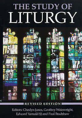 The Study of Liturgy Revised Ed. 1992 Bradshaw, Jones, Wainwright