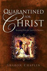 Quarantined for Christ by Sharon Chaplin (Paperback / softback, 2005)