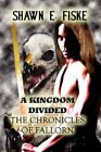a Kingdom Divided The Chronicles of Fallorn by Shawn E Fiske 9781456001438