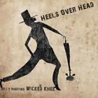 Heels Over Head von Billy Martin's Wicked Knee (2013)