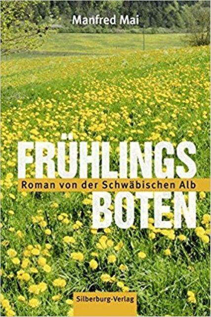 Frühlingsboten: Roman von der Schwäbischen Alb