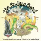 The Bedtime Band by Michelle Worthington (Paperback, 2013)