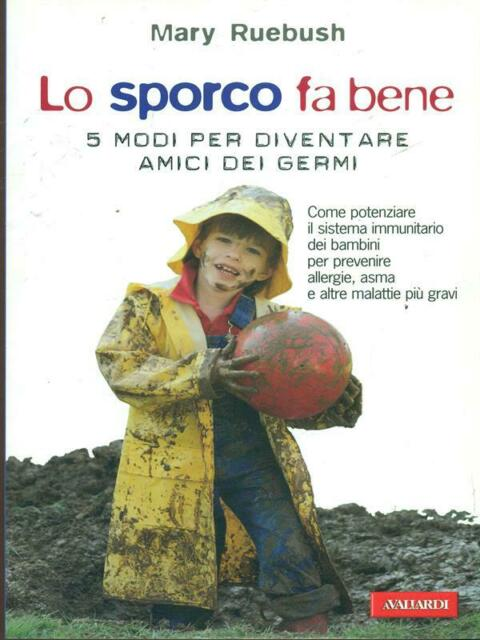 LO SPORCO FA BENE  RUEBUSH MARY  VALLARDI 2009