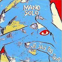 Je-sais-pas-trop-von-Mano-Solo-CD-Zustand-gut