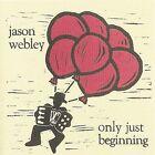 Only Just Beginning by Jason Webley (CD, Sep-2004, Springman)
