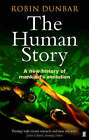The Human Story by Robin Dunbar (Paperback, 2005)