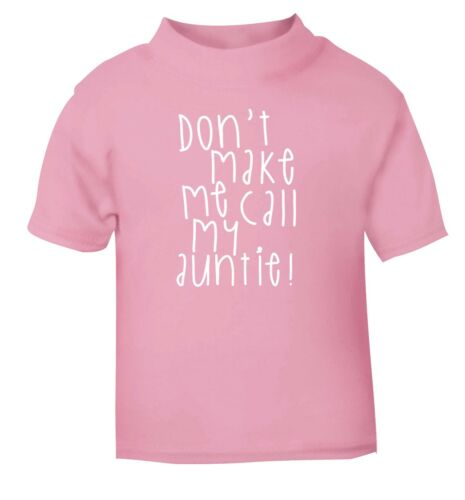 Don/'t make me call my auntie toddler tee nephew niece baby shower 5233 baby