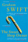 The Sweet Shop Owner by Graham Swift (Paperback, 1997)