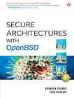 Secure Architectures: With OpenBSD by Jose Nazario, Brandon Palmer (Paperback, 2004)