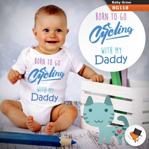Baby Grows 0-3 3-6 Months Born To Go Cycling With My Daddy Dad Father All Sizes