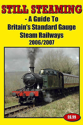 Still Steaming: A Guide to Britain's Standard Gauge Steam Railways: 2006-2007.J4