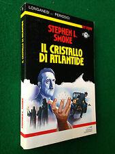 Stephen SMOKE - IL CRISTALLO DI ATLANTIDE , Longanesi Spy story 9 (1988)