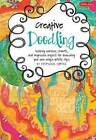 Creative Doodling & Beyond: Inspiring Exercises, Prompts, and Projects for Turning Simple Doodles into Beautiful Works of Art by Stephanie Corfee (Paperback, 2011)
