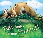 Bär findet einen Freund! von Karma Wilson (2014, Gebundene Ausgabe)