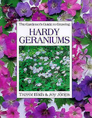 Jones, Joy, Bath, Trevor, The Gardener's Guide to Growing Hardy Geraniums, Hardc