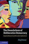 The Foundations of Deliberative Democracy: Empirical Research and Normative Implications by Jurg Steiner (Paperback, 2012)
