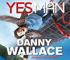Yes Man by Danny Wallace (CD-Audio, 2008)