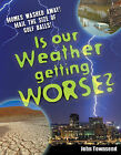 Is Our Weather Getting Worse?: Age 8-9, Above Average Readers by John Townsend (Paperback, 2009)
