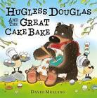 Hugless Douglas and the Great Cake Bake by David Melling (Hardback, 2016)