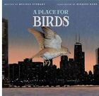 A Place for Birds by Melissa Stewart (Hardback, 2009)