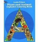 Plant and Animal Alphabet Coloring Book by Leslie Tillett (Paperback, 1979)