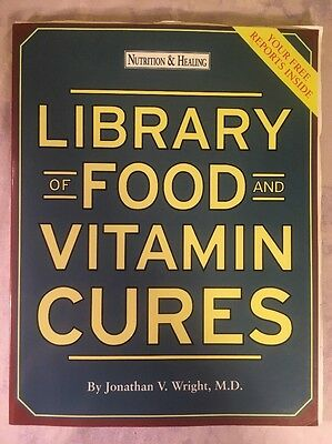 Nutrition & Healing Library of Food and Vitamin Cures by Jonathan V. Wright M.D.