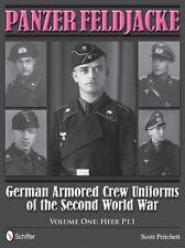 Panzer Feldjacke: German Armored Crew Uniforms World War II • Vol.1: Heer Pt.1.