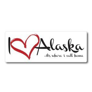 I Love (heart) Alaska, It's Where I Call Home Car Magnet 3x8 for Fridge Locker
