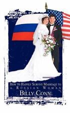 How to Happily Survive Marriage to a Russian Woman by Billy Conn (2002,...