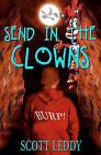 Send in the Clowns by Scott Leddy (Paperback / softback, 2011)
