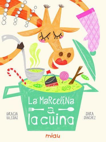 La Marcelina a la cuina. NUEVO. Nacional URGENTE/Internac. económico. LITERATURA