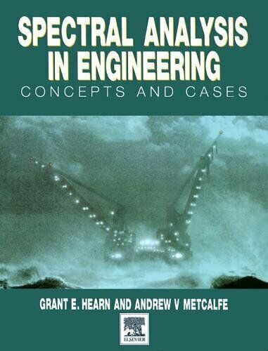 Spectral Analysis in Engineering: Concepts and Case Studies, Hearn, Metcalfe.=