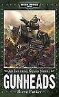 Gunheads by Steve Parker (2009, Paperback)