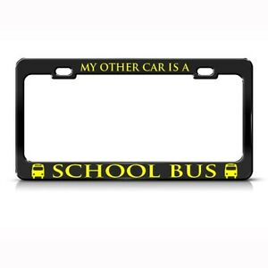 My Other Car Is A School Bus Metal License Plate Frame Ebay