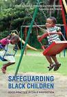 Safeguarding Black Children: Good Practice in Child Protection by Perlita Harris, Claudia Bernard (Paperback, 2016)